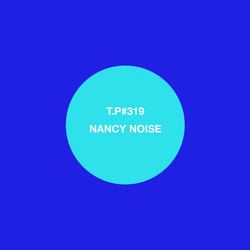 Test Pressing 319 / Nancy Noise / Made With Love 2