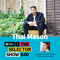 The Selector (Show 840 Ukrainian version)w/ Thai Mason & Joseph Ashworth