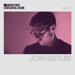 Defected Croatia Sessions - Josh Butler Ep.07
