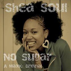 Shea Soul - No Sugar (Original) plus an older Remix of Outro Lugar
