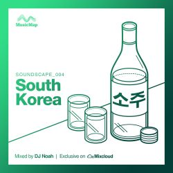 Soundscape 004: DJ Noah (South Korea)