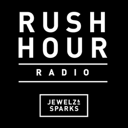 Jewelz & Sparks - Rush Hour Radio #110