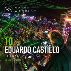 Eduardo Castillo - Mayan Warrior - Tuesday Night - Burning Man - 2016