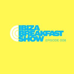 Ibiza Breakfast Show 008: Tony Holguin (Bora Bora Ibiza) & J.O (Island Resident)