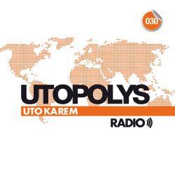 Uto Karem - Utopolys Radio 030 (June 2014)