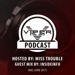 Viper Recordings Podcast #002 hosted by Miss Trouble + InsideInfo Guest Mix (June 2017)