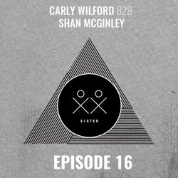 S I S T E R - Episode 16 - Carly Wilford & Shan McGinley