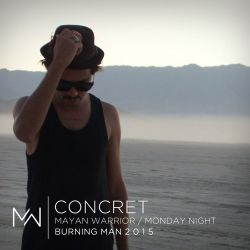 Concret - Mayan Warrior - Monday Night - Burning Man 2015