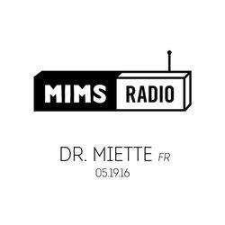 MIMS Radio Session (05.19.16) - DR.MIETTE