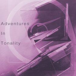 Adventures In Tonality