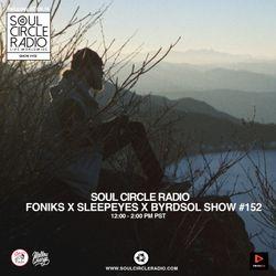 Foniks x Sleepyeyes x Byrdsol Show #152