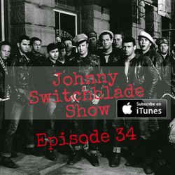 The Johnny Switchblade Show #34