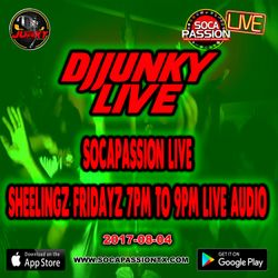 DJJUNKY LIVE SOCAPASSION LIVE SHEELINGZ FRIDAYZ 7PM TO 9PM LIVE AUDIO 2017-08-04