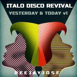 Italo Disco Revival - Yesterday & Today Mix v1 by deejayjose