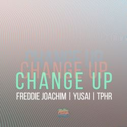 Yusai X TPHR X Freddie Joachim - CHANGE UP