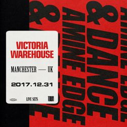 2017.12.31 - Amine Edge & DANCE @ Victoria Warehouse, Manchester, UK