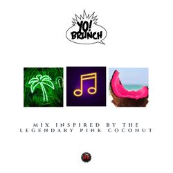 YO BRUNCH - PINK COCONUT STYLE MIX (OLD SCHOOL 90s/00s)