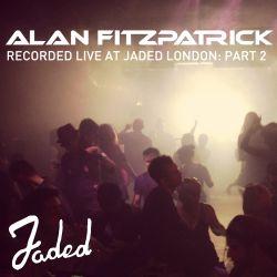 Alan Fitzpatrick - Jaded Afterhours Marathon Part 2 :: September 2nd 2012