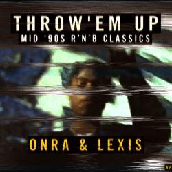 Onra & Lexis - Throw'em up