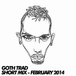 Goth Trad – Short Mix – February 2014