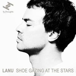 Lanu - Shoegazing At The Stars Mix