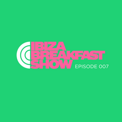 Ibiza Breakfast Show 007: Dreams, creating the life you want and the power of manifesting