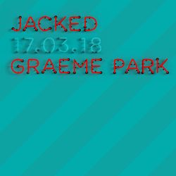This Is Graeme Park: Jacked @ The Filling Factory Chorley 17MAR18 Live DJ Set