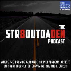 The Str8OutDaDen Podcast - Making The Chrome Tape w/ Maticulous