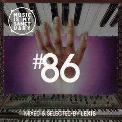 MUSIC IS MY SANCTUARY - Show #86 (Hosted by Lexis)