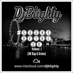 @DJBlighty - #SoundOfTheUK Volume.1 (UK Rap & Grime)