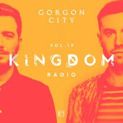 Gorgon City KINGDOM Radio 019