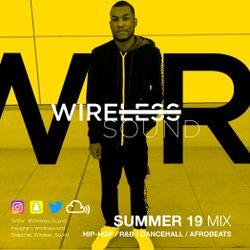 @Wireless_Sound - Summer 19 Mix (Hip Hop, R&B, Dancehall & Afrobeats) #NewMusicMix