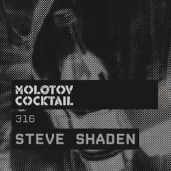 Molotov Cocktail 316 with Steve Shaden
