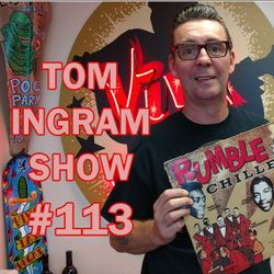 Tom Ingram Show #113