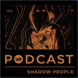UKF Podcast #105 - Shadow People (Truth x Youngsta)