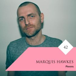 Phonica Mix Series 42: Marquis Hawkes