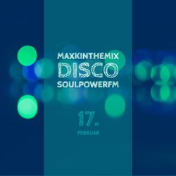 MaxKintheMix • SoulpowerFM Germany, 17/02 • Disco