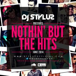 DJ Stylus - Nothin' But The Hits - June 2014