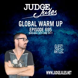 JUDGE JULES PRESENTS THE GLOBAL WARM UP EPISODE 695