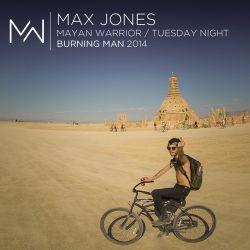 Max Jones - Mayan Warrior Tuesday Night - Burning Man 2104