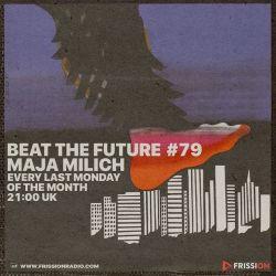 Beat the Future #79 w/ Maja Milich (Trim, Gonjasufi, Saafron, DarkTWaine, Ash Koosha, Tomutonttu..)