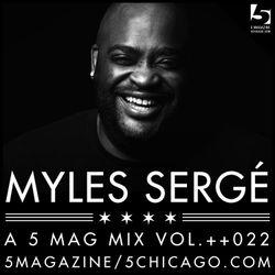 Myles Sergé: A 5 Mag Mix vol 22