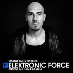 Elektronic Force Podcast 169 with Sam Paganini