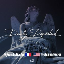 @djspinna and @justdizle - Dearly Departed pt 1 [The RIP Mixtape]