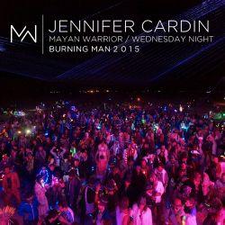 Jennifer Cardini - Mayan Warrior - Wednesday Night -  Burning Man - 2015