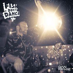 Dan McKie - Fish Don't Dance Radioshow - June 2019 [House   Progressive   Deep   Tech   Techno]