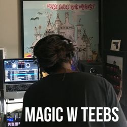 Magic (11.13.19) w/ TEEBS