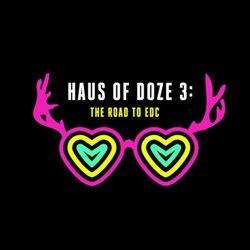 Haus of Doze 3: The Road to EDC