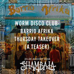WORM DISCO CLUB- Barrio Afrika Thursday Takeover (A Teaser)