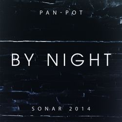Pan-Pot - Sonar by Night 2014